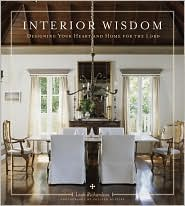 Interior Wisdom: Designing Your Heart and Home for the Lord by Leah Richardson: Book Cover